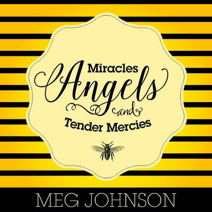 MIRACLES ANGELS AND TENDER MERCIES