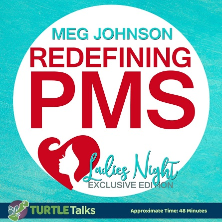 REDEFINING PMS – Ladies Night!